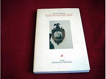 Eloge du mauvais esprit  - Bernard Marcadé - Éditions de la Différence - 1986