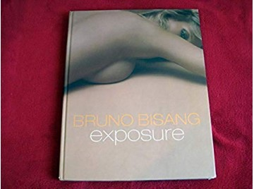 EXPOSURE  -  Bisang, Bruno  & Amori, Muriel - Éditions Te Neues - 2004