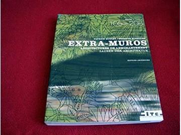 Extra-muros : Architectures de l'enchantement Tome 2, édition bilingue français-allemand - Broché - Collectif - 2006