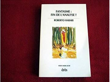 Fantasme : fin de l'analyse ?  - Harari, Roberto - Éditions Erès - 2001