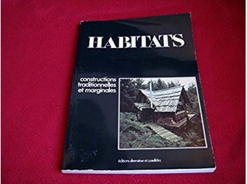 Habitats Constructions traditionelles et marginales -  Pierre Gac - Éditions Alternatives - 1977