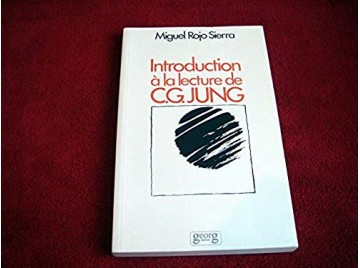 Introduction à la lecture de C.G. Jung : Exposé méthodique de la psychologie des complexes -  Rojo, Sierra - Éditions Georg - 19