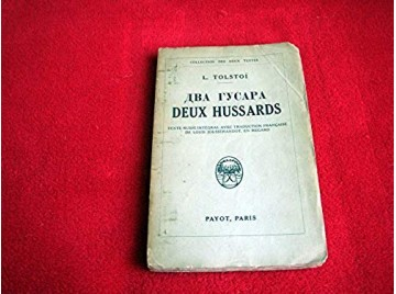 L. Tolstoï -  Deux hussards, nouvelle. Texte russe intégral, avec traduction française de Louis Jousserandot - Éditions Payot -
