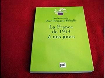 La France de 1914 à nos jours -  Jean-François Sirinelli - Collection Quadrige - Éditions PUF