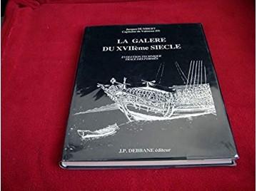 La Galère du XVII ème Siècle - Evolution - Technique - Traces des Formes - Jacques HUMBERT - Éditions Debbane - 1986