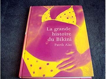 La grande histoire du Bikini -  Alac, Patrik - Éditions Parkstone - 2005