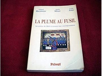 La plume au fusil : les poilus du midi a travers leur correspondance Louis Soler- André Minet & Gérard Baconnier - Éditions Priv