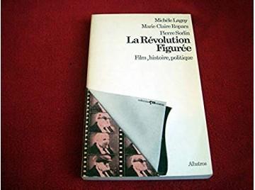 La révolution figurée. Film, histoire, politique. Tome 2 seul. Octobre: Inscription de l'histoire et du politique dans un film -