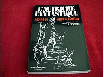 L'Autriche fantastique-Avant et après Kafka -  GYORY (Jean) - Éditions André Gérard - 1976