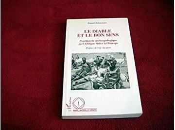 Le diable et le bon sens: Psychiatrie anthropologique de l'Afrique noire à l'Europe  -  Schurmans, Daniel - Broché - Éditions Ha