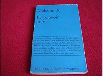 Le pouvoir noir : Textes politiques réunis et présentés par Georges Breitman -  MALCOM X - Préface de Claude Julien - Éditions M
