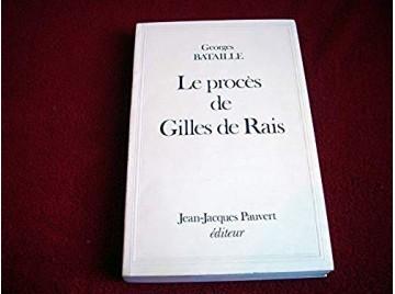 Le procès de Gilles de Rais -  BATAILLE, Georges - Broché - Éditions Jean-Jacques Pauvert
