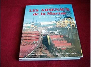 Les arsenaux de la marine de 1631 a nos jours -  Coat - Éditions de la Cité - 1996