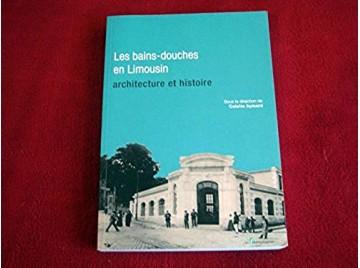 Les bains-douches en Limousin. Architecture et histoire  - Colette Aymard -