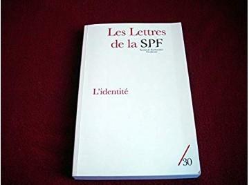 Les Lettres de la Société de Psychanalyse Freudienne, N° 30/2013 : L'identité -  Porret, Philippe  & Collectif - Éditions Campag