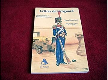 Lettres de Grognard: correspondance d'un artilleur belge dans les armees de Napoleon de 1800 a 1813 Moerman, Y - Éditions Agora