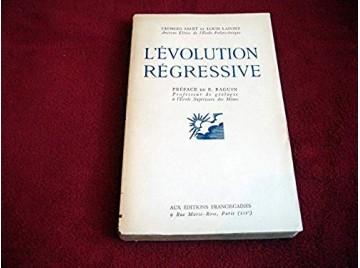 L'évolution régressive  - SALET Georges &  LAFONT Louis - Éditions Franciscaines - 1943