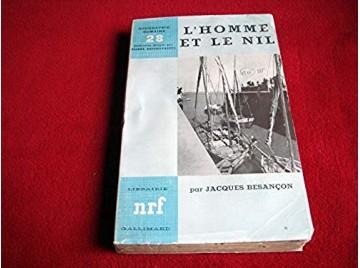L'homme et le Nil - BESANCON Jacques - Éditions NRF - 1957
