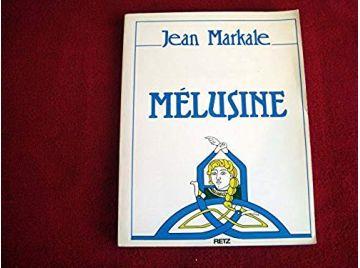 Mélusine   ou l'Androgyne -  Markale, Jean - Éditions Retz - 1991