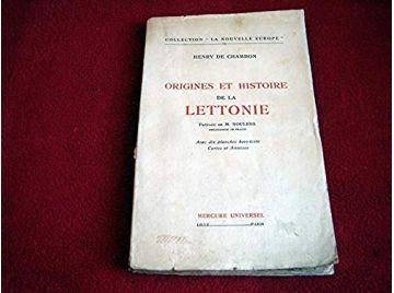 Origines et histoire de la Lettonie  - Henry de Chambon - preface de M. Noulens  - 1933