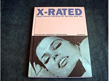 X-Rated : Adult movie posters of the 60s and 70s, Volume 1  - Nourmand Tony & Marsh, Graham - Éditions Quo Vadis - 2003
