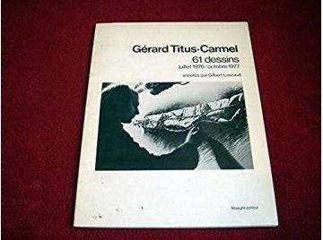 Titus Carmel, 61 dessins Lascault - Éditions de la Fondation Adrien Maeght - 1998