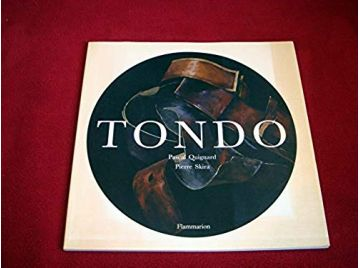 Tondo  - Quignard, Pascal & Skira, Pierre - Éditions Flammarion - 2002