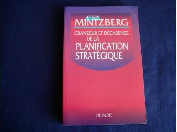 Grandeur et décadence de la planification stratégique Mintzberg, Henry