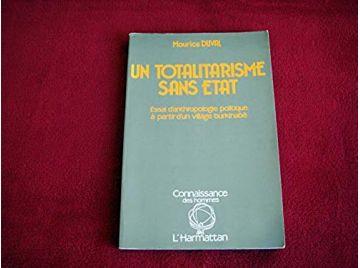 Un totalitarisme sans Etat. Essai d'anthropologie politique à partir d'un village burkinabé. 1985 - Éditions Harmattan