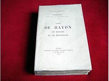 Vies de HAYDN, de Mozart et de Métastase, texte établi et annoté par Daniel Muller, préface de Romain Rolland - Éditions Honoré