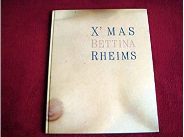 X' MAS -  Rheims, Bettina  & Bramly, Serge - Éditions Léo Scheer - 2000