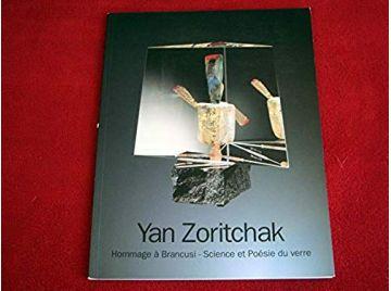 Yan zoritchak hommage à brancusi - science et poésie du verre au musée des beaux arts à Nancy - Collectif - AFAA - 1995