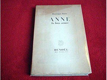 Anne la bien-aimée -  ROLIN Dominique - Édition Originale  en tirage de Tête - Denoel - 1944