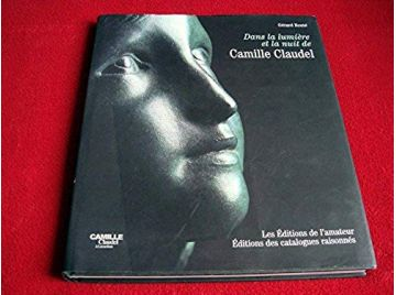 Camille Claudel : Le Miroir de la nuit  - Bouté, Gérard - Éditions de l'Amateur - 2004