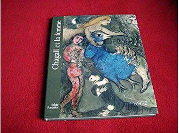 Chagall et la femme -  Forestier, Sylvie - Éditions  Favre - 2006