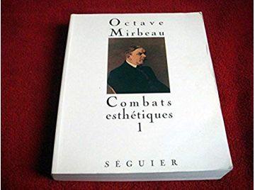 Combats esthetiques tome 1 : 1877 1892 - Mirbeau Octave - Éditions séguier - 1996