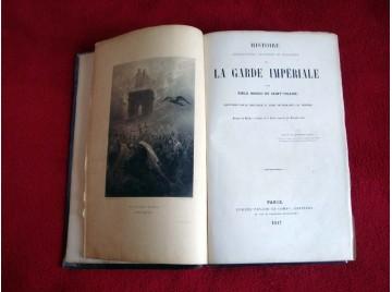 Histoire anecdotique, politique et militaire de la Garde impériale - Émile Marco de Saint-Hilaire - 1842