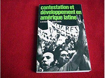 Contestation et développement en Amérique latine  - Mendès, Catulle - PUF - 1979