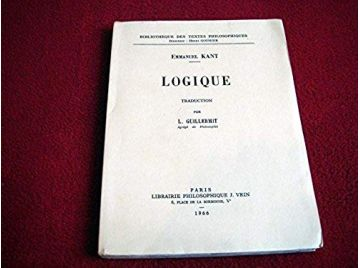 Logique : ELogike. Traduction par L. Guillermit - Kant Emmanuel - Éditions Vrin - 1966