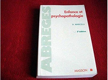 Enfance et psychopathologie -  Marcelli, Daniel - Éditions Elsevier Masson - 2000