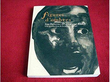 Figures d'ombres -  Dante Alighieri - Les Dessins de RODIN - Éditions Somogy - 1996