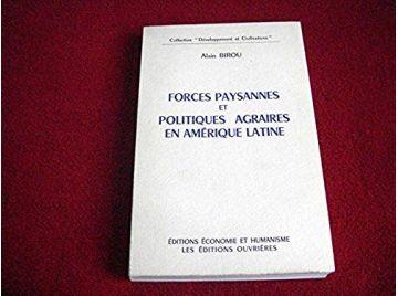 Forces paysannes et politiques agraires en amérique latine - Birou.A - Éditions Ouvrières - 1970