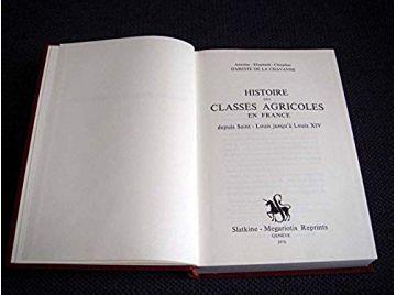 Histoire des classes agricoles en France : Depuis saint Louis jusqu'à Louis XIV - Dareste de La Chavanne, Antoine  - Éditions Sl