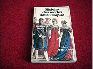 Histoire des modes sous l'Empire -  Philippe Séguy and Jean Tulard - Éditions Tallandier - 1988
