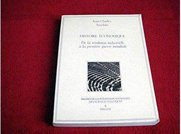 Histoire économique : De la Révolution à la Première Guerre mondiale  - Asselain, Jean-Charles - Éditions les presses de Science