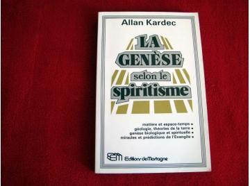 La Genèse selon le Spiritisme - Allan KARDEC - Éditions de  Mortagne - 1990