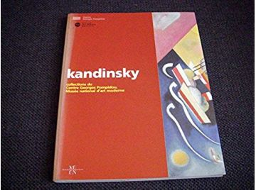 Kandinsky: Collections du Centre Georges Pompidou, Musée national d'art moderne  - Collectif - 1998