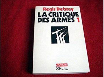 La critique des armes - tome 1 - Régis Debray - Éditions du Seuil - 1974