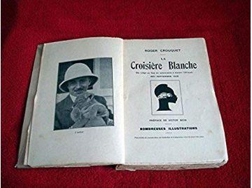 La croisière blanche (de Liège au Cap en automobile à travers l'Afrique- mai-septembre 1928 - CROUQUET Roger - Éditions Bruxelle