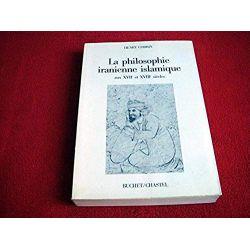 La Philosophie iranienne islamique aux XVIIe et XVIIIe siècles - Corbin, Henry - Éditions Buchet Chastel - 1990